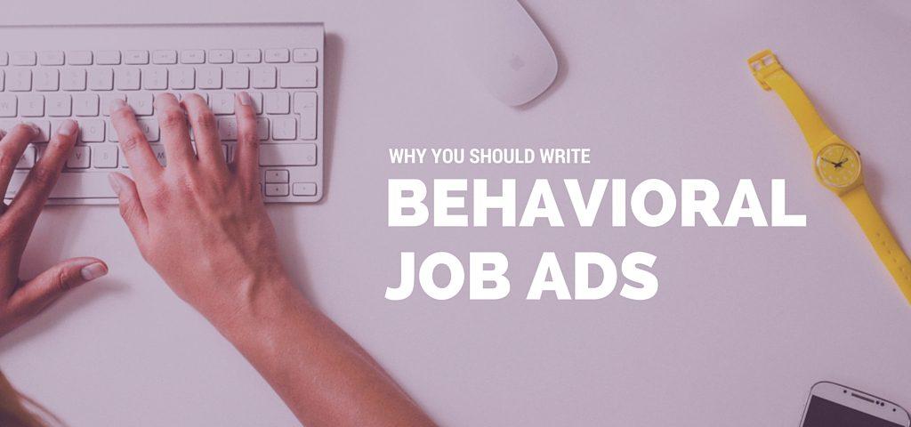 Why You Should Write Behavioral Job Ads