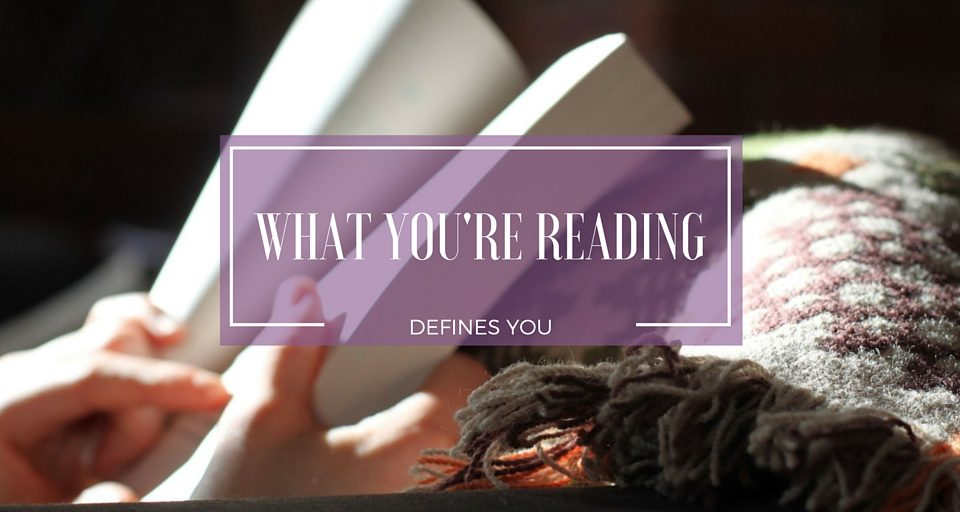 What You're Reading Defines You