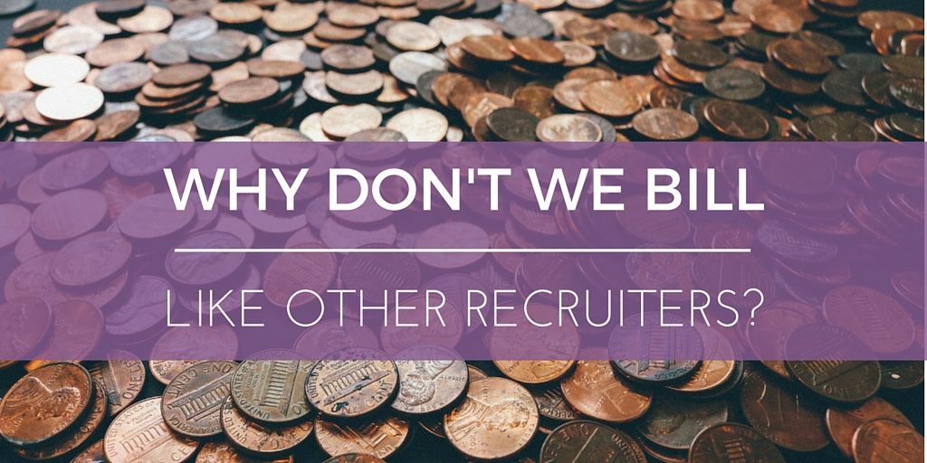 Why Don T We Bill Like Other Recruiters Purple Ink Hr