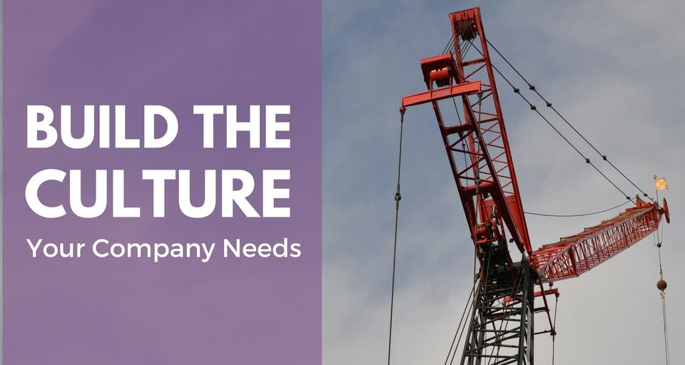 build-the-culture-your-company-needs