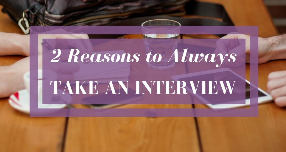 2-reasons-to-always-take-an-interview