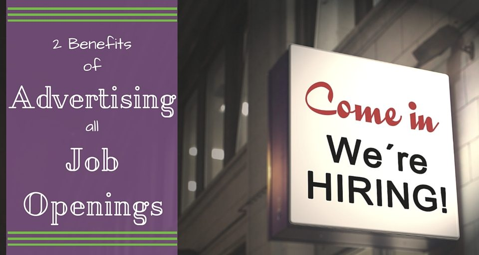 2 Benefits of Advertising All Job Openings