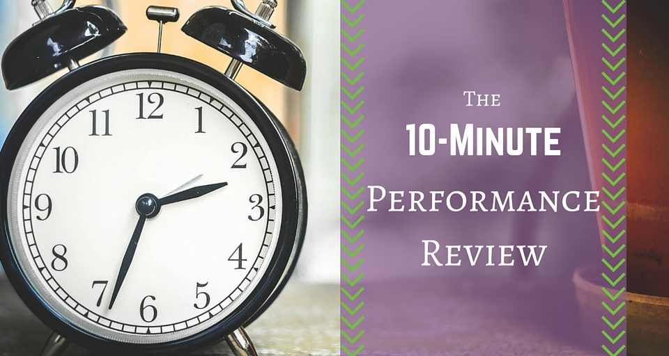The 10-Minute Performance Review
