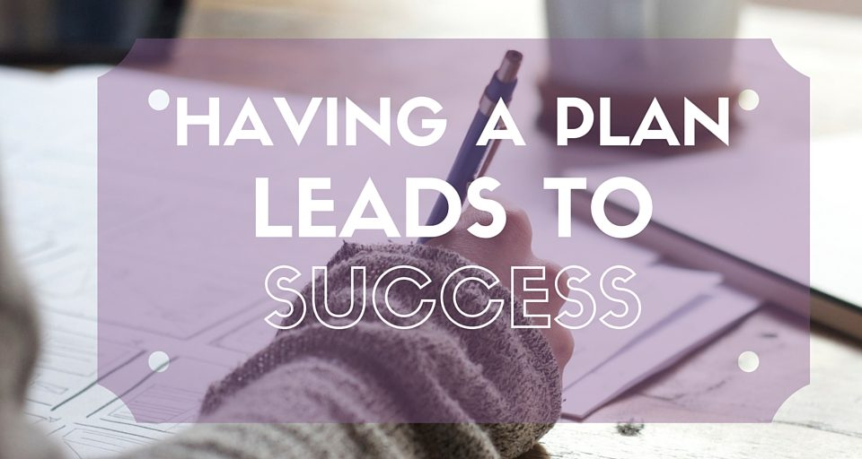 Having a Plan Leads to Success