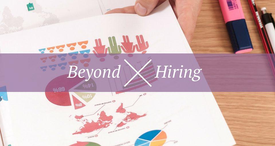 Beyond Hiring