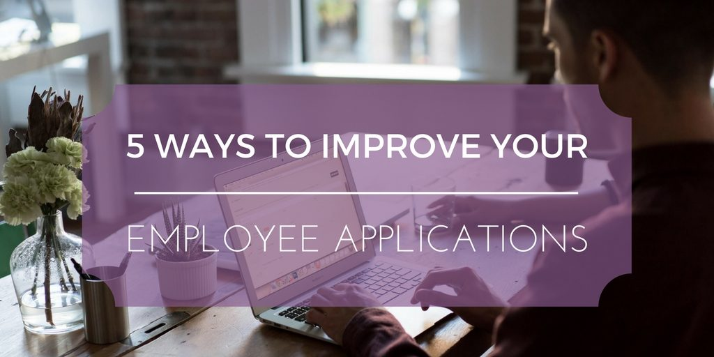 5 steps to improve your employee applications purple ink hr