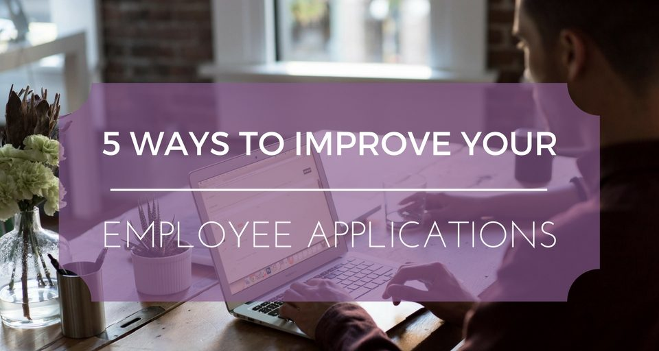 5-ways-to-improve-your-employee-applications