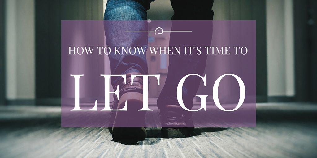 when to know to let go