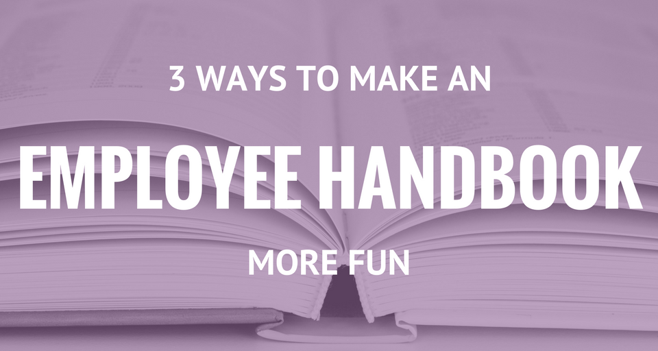 3 Ways to Make an Employee Handbook More Fun