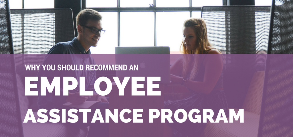 Why You Should Recommend an Employee Assistance Program