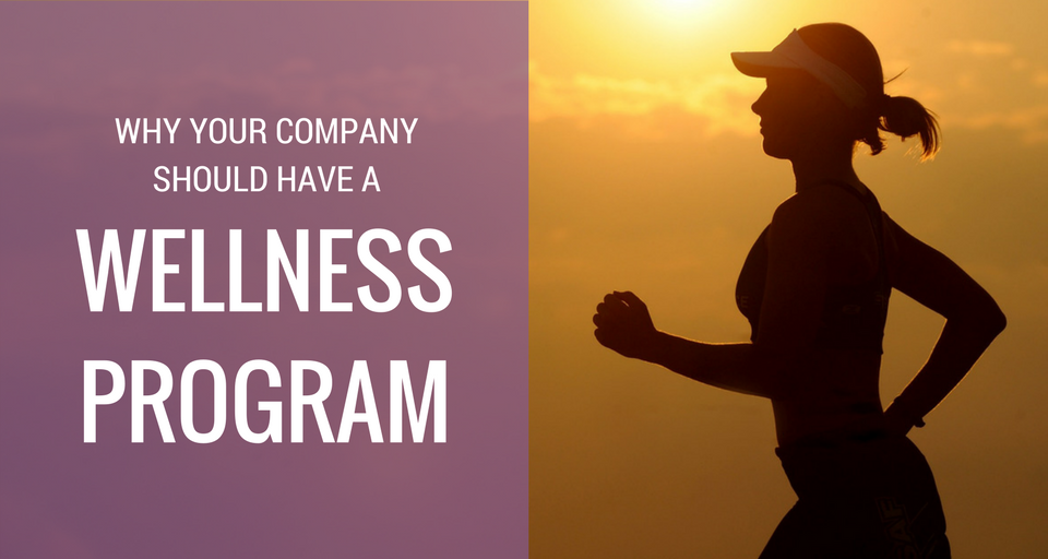 Why Your Company Should Have a Wellness Program