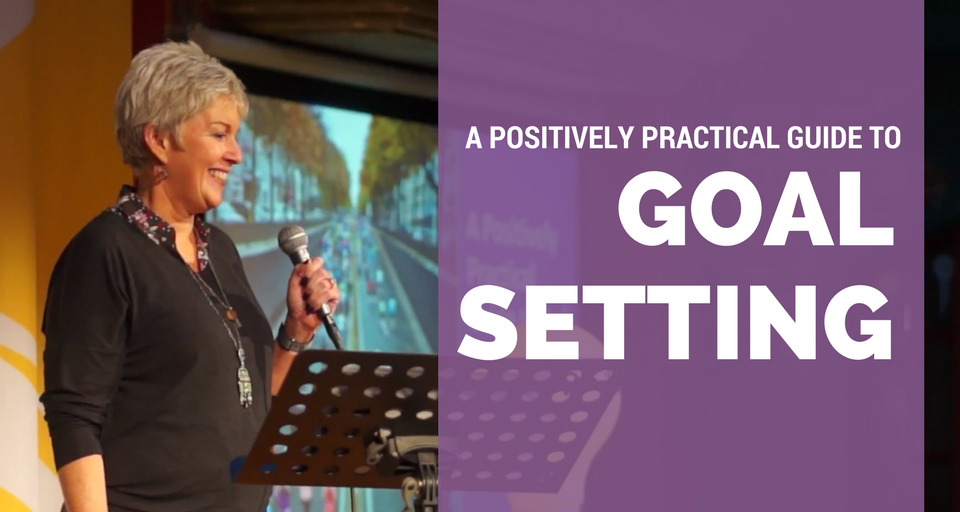 A Positively Practical Guide to Goal Setting