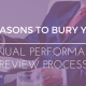 3 Reasons to Bury Your Annual Performance Review Process