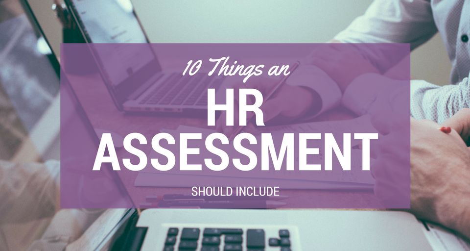 10 Things an HR Assessment Should Include