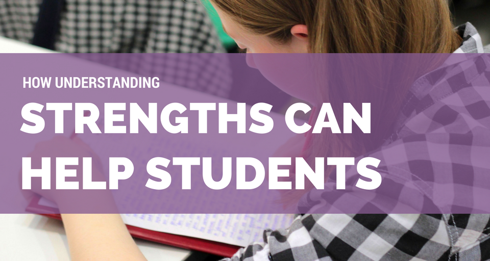 How Understanding Strengths Can Help Students