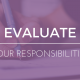 Evaluate Your Responsibilities