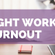 How to Fight Work Burnout