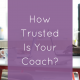 How Trusted Is Your Coach