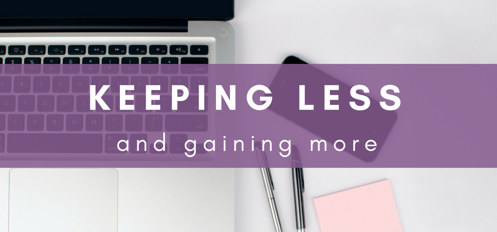 Keeping Less and Gaining More