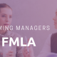 Informing Managers on FMLA